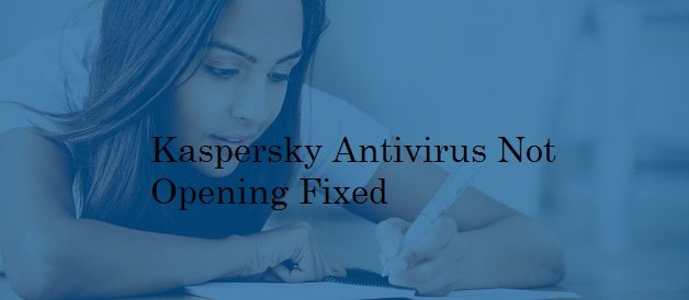 How to fix Kaspersky Antivirus not working?