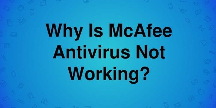 How to Fix McAfee Not Working on Windows 10?