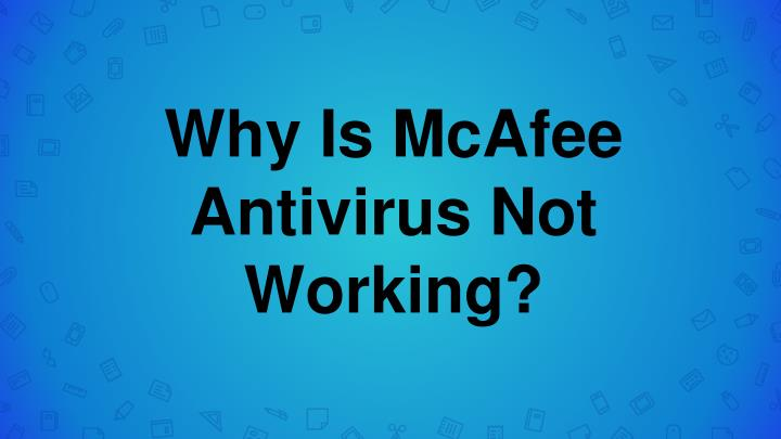 Mcafee Antivirus Not working