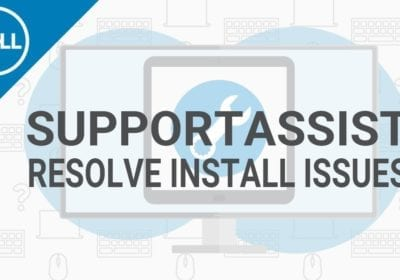How to Fix Dell Support Assistant not Working on Windows 10?
