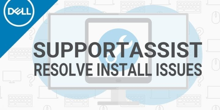 How to Fix Dell Supportassist not Working on Windows 10?