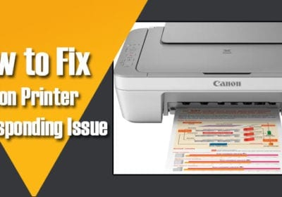 Ways to Fix my Canon Printer Not Responding on Windows 10
