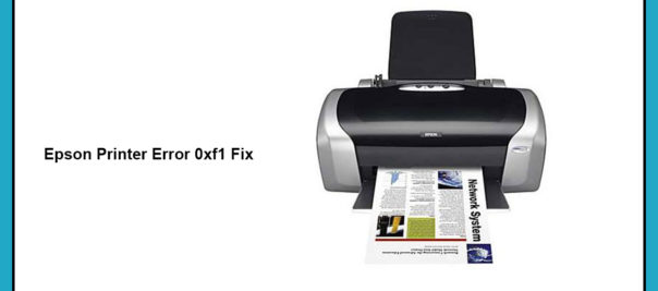 How to Fix Epson Printer Error Code 0xf1?