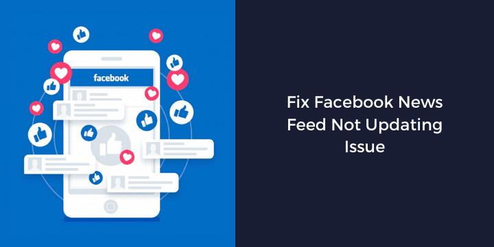 How to Fix Facebook Newsfeed Not Loading?