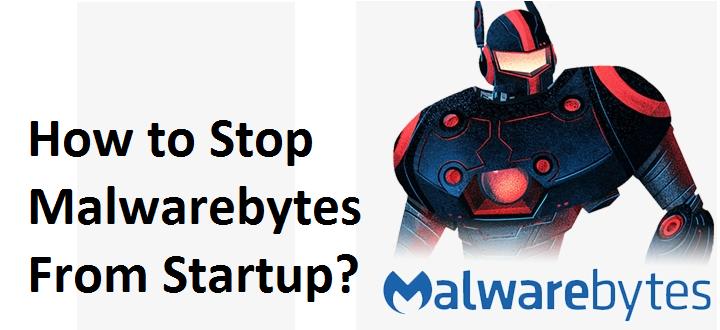 Remove Malwarebytes from Startup